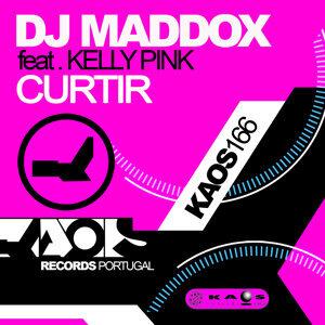 Dj Maddox feat Kelly Pink - Curtir