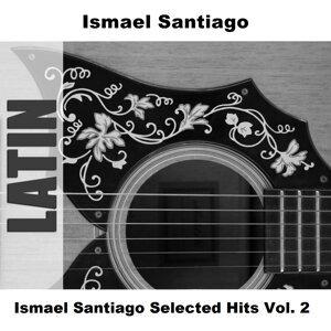 Ismael Santiago Selected Hits Vol. 2