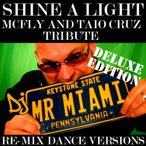 Shine A Light (McFly & Taio Cruz) (Re-Mix Dance Versions)