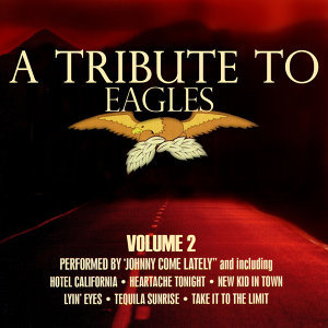 A Tribute To The Eagles Volume 2