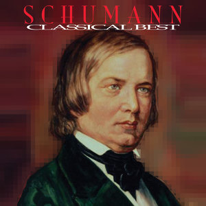 Robert Schumann - Classical Best