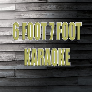 6 foot 7 foot Karaoke