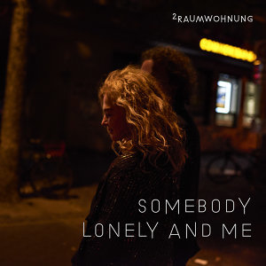 Somebody Lonely and Me Nacht / Somebody Lonely and Me Tag