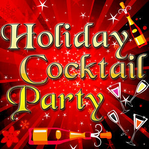 Holiday Cocktail Party - Instrumental Hits For Your Holiday
