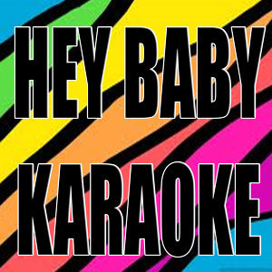 Hey baby (In the style of Pitbull) (Karaoke)