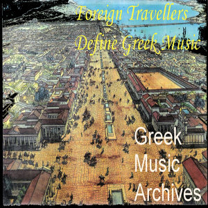 From The Greek Music Records - Foreign Travellers Define Hellenic Music