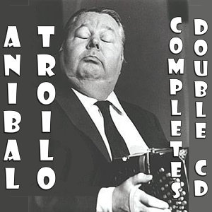 Tango - Anibal Troilo, completes – Double cd