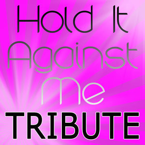 Hold It Against Me (Britney Spears Tribute)