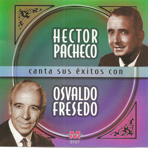 Hector Pacheco canta sus exitos con Osvaldo Fresedo