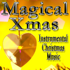 Magical Xmas (Instrumental Christmas Music)
