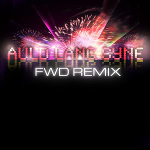 Auld Lang Syne (FWD Remix)