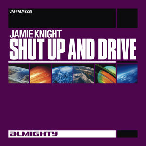 Almighty Presents: Shut Up And Drive