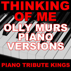 Thinking of Me (Olly Murs Piano Versions)