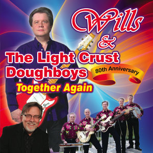 Wills & The Light Crust Doughboys: 80th Anniversary, Together Again