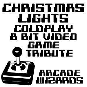 Christmas Lights (Coldplay 8 Bit Video Game Tribute)