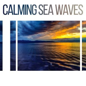 Calming Sea Waves – Stress Relief, Nature Relaxation, Soothing Music, New Age, Peaceful Mind