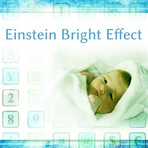 Einstein Bright Effect – Music for Baby, Build Your Child IQ, Educational Songs, Mozart, Haydn
