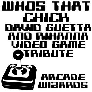 Who's That Chick? (David Guetta & Rihanna 8 Bit Video Game Tribute)