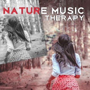 Nature Music Therapy – Peaceful Music for Relaxation, New Age, Relaxing Music, Feel Inner Calmness