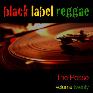 Black Label Reggae-The Posse-Vol. 20