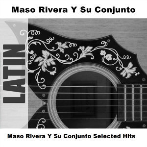 Maso Rivera Y Su Conjunto Selected Hits
