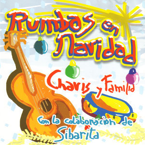 Chavis y Familia: Rumba en Navidad (feat. Sibarita)