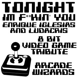 Tonight (I'm F**kin' You) (Enrique Iglesias and Ludacris 8 Bit Video Game Tribute)