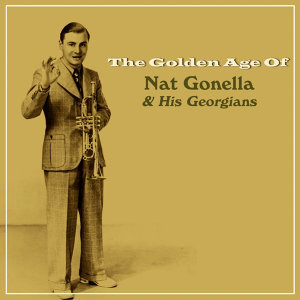 The Golden Age Of Nat Gonella & His Georgians