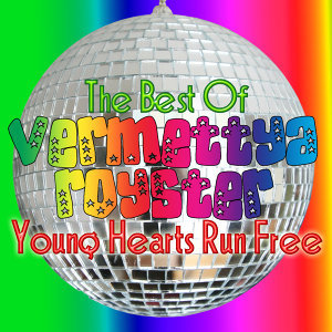 Young Hearts Run Free - The Best Of Vermettya Royster