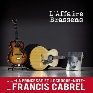 La princesse et le croque-note - L'affaire Brassens