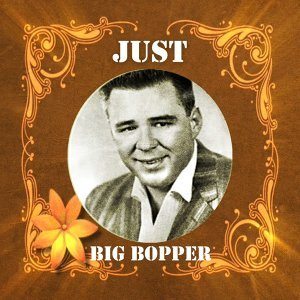 Just Big Bopper