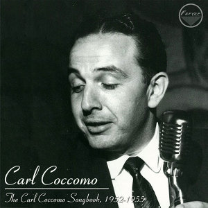 The Carl Coccomo Songbook, 1952-1955