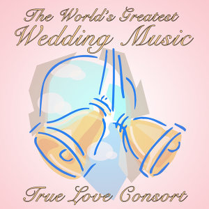The World's Greatest Wedding Music