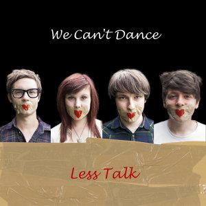 Less Talk