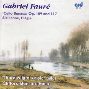 Fauré: Cello Sonatas Op. 109 and 117, Sicilienne, Elégie