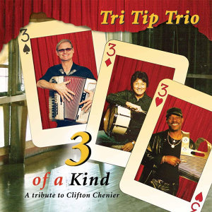 3 Of a Kind: a Tribute to Clifton Chenier