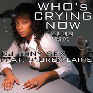Who's Crying Now (Club Mix)