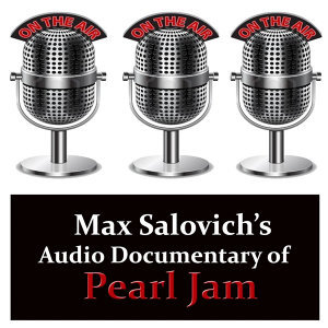 Max Salovich's Audio Documentary of Pearl Jam