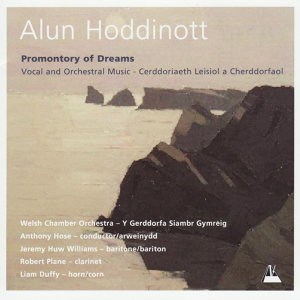 Alun Hoddinott: Promontory of Dreams, Vocal and Orchestral Music