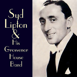 Syd Lipton & His Grosvenor House Band