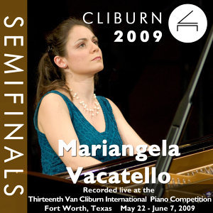 2009 Van Cliburn International Piano Competition: Semifinal Round - Mariangela Vacatello