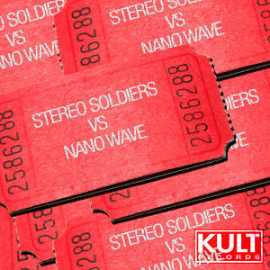 Kult Records Presents: Stereo Soldiers vs Nanowave EP