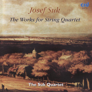 Josef Suk: Works for String Quartet