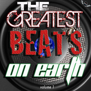 The Greatest Hip-Hop, Rap, Pop Tracks, Beats and Instrumentals On Earth Vol. 1