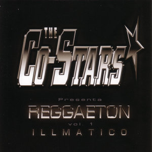 The Co-Stars Presenta Reggaeton Vol.1 Illmatico