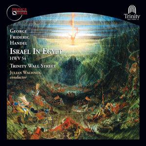 Handel: Israel in Egypt, HWV 54 (1756 & 1739 Versions, Trinity Wall Street)