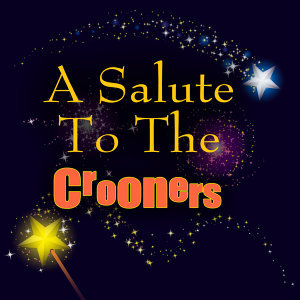 A Salute To The Crooners
