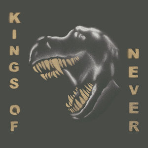 Kings Of Never