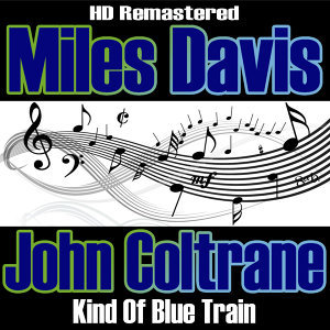 Kind Of Blue Train - HD Re-Masterered