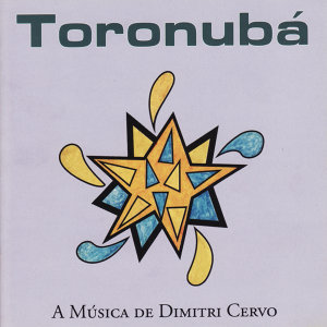 Toronubá: The Music of Dimitri Cervo